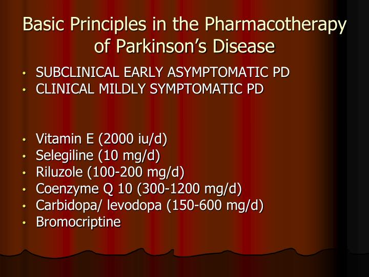 Basic Principles in the Pharmacotherapy  of Parkinson's Disease