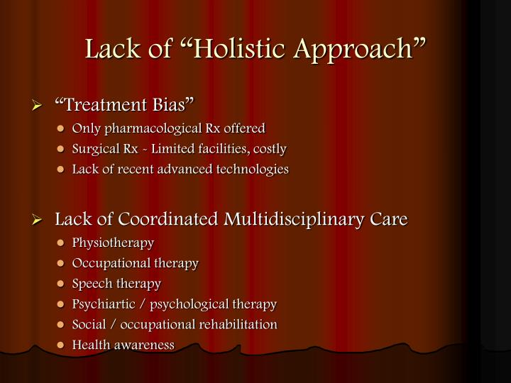 "Lack of ""Holistic Approach"""