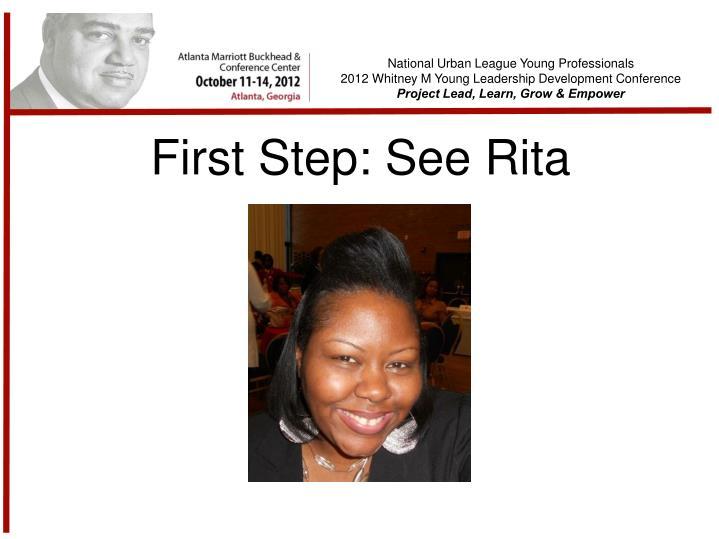 First Step: See Rita