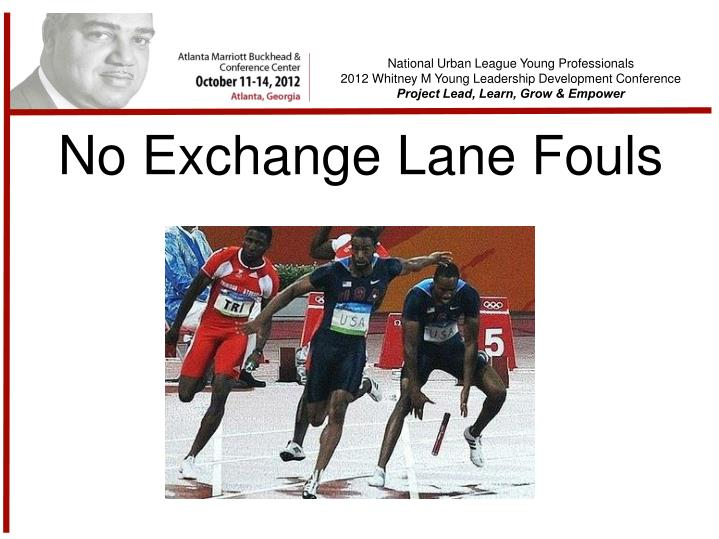 No Exchange Lane Fouls