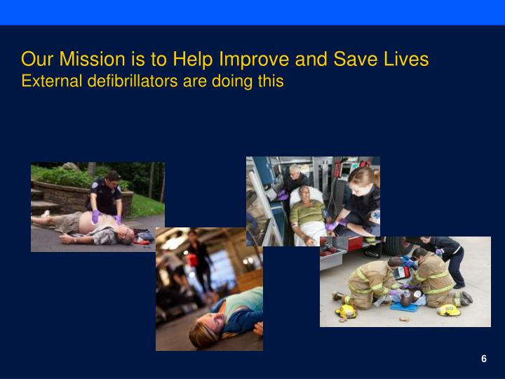 Our Mission is to Help Improve and Save Lives