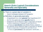 search extra logical considerations generality and speciality