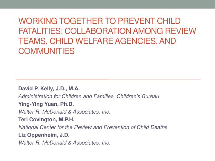 Working Together to Prevent Child Fatalities: Collaboration Among Review Teams, Child Welfare Agenci...