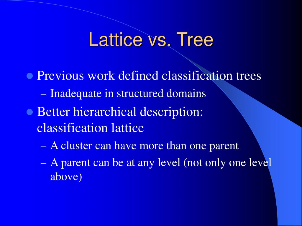 Lattice vs. Tree