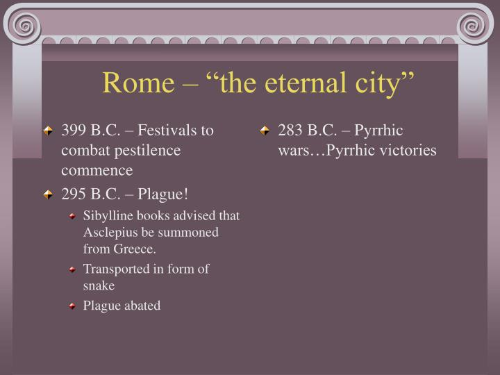 399 B.C. – Festivals to combat pestilence commence