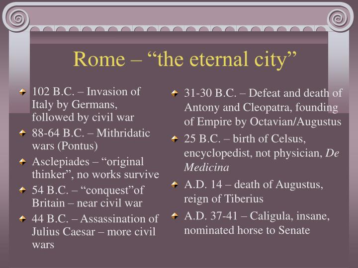 102 B.C. – Invasion of Italy by Germans, followed by civil war