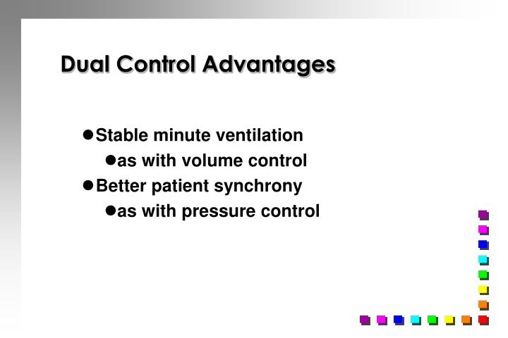 Dual Control Advantages