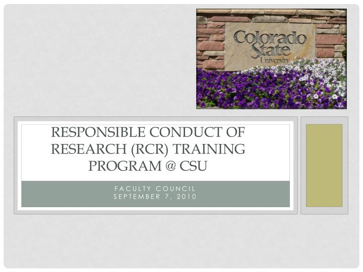 Responsible conduct of research rcr training program @ csu
