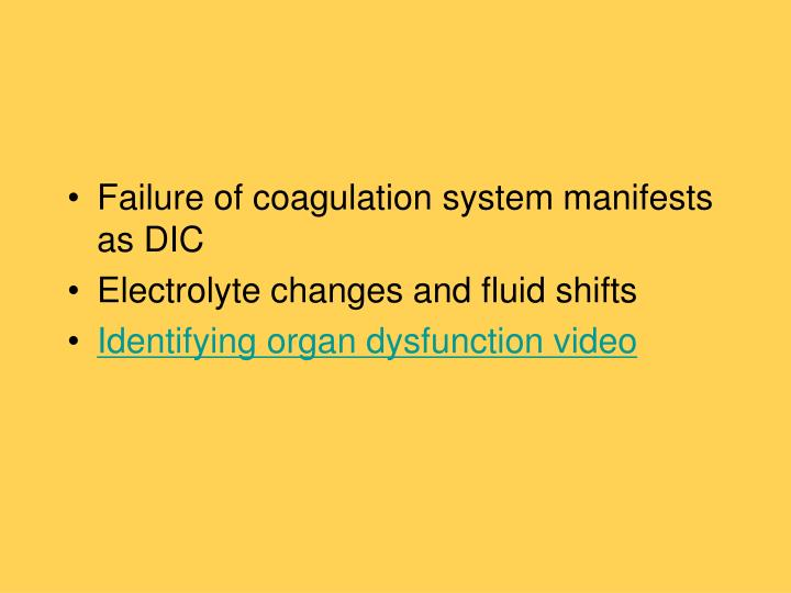 Failure of coagulation system manifests as DIC