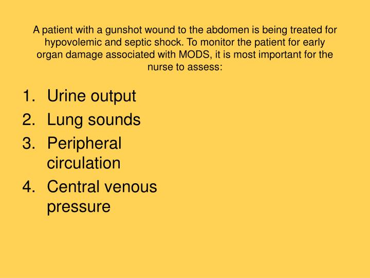 A patient with a gunshot wound to the abdomen is being treated for hypovolemic and septic shock. To monitor the patient for early organ damage associated with MODS, it is most important for the nurse to assess: