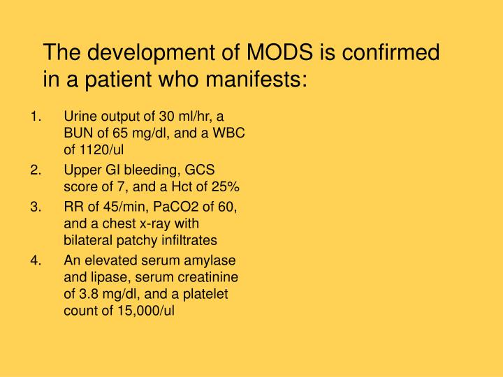 The development of MODS is confirmed in a patient who manifests: