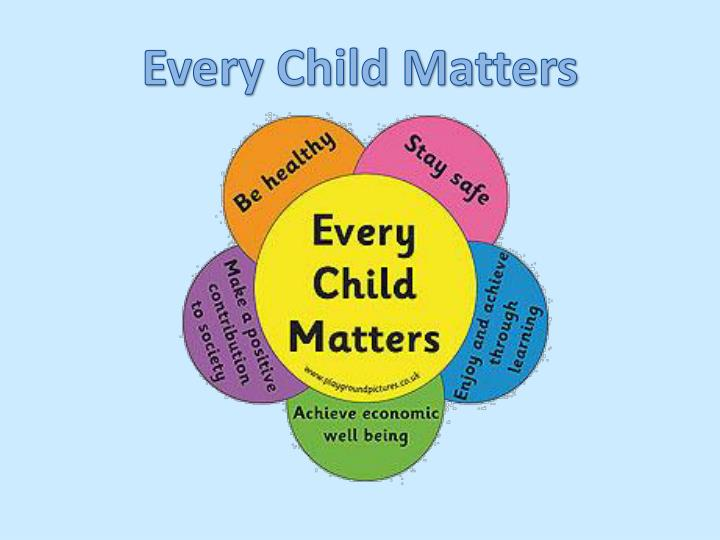 Child Protection- Every Child Matters Essay