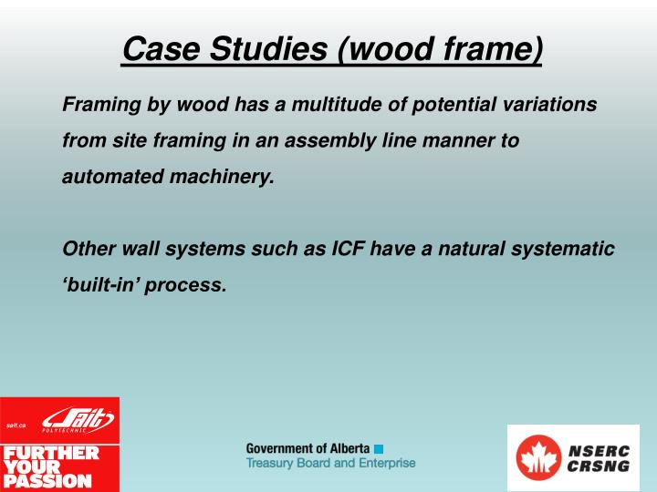 Framing by wood has a multitude of potential variations from site framing in an assembly line manner to automated machinery.