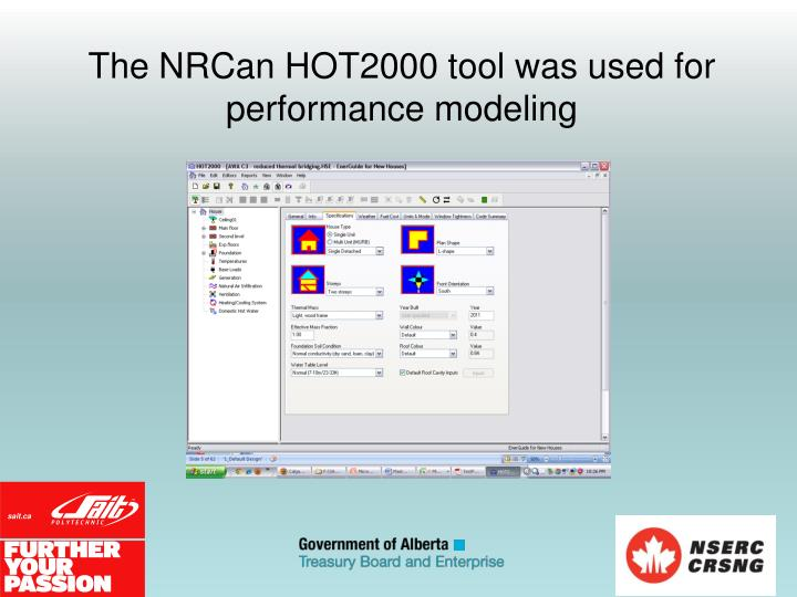 The NRCan HOT2000 tool was used for performance modeling