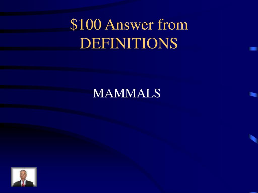 $100 Answer from DEFINITIONS