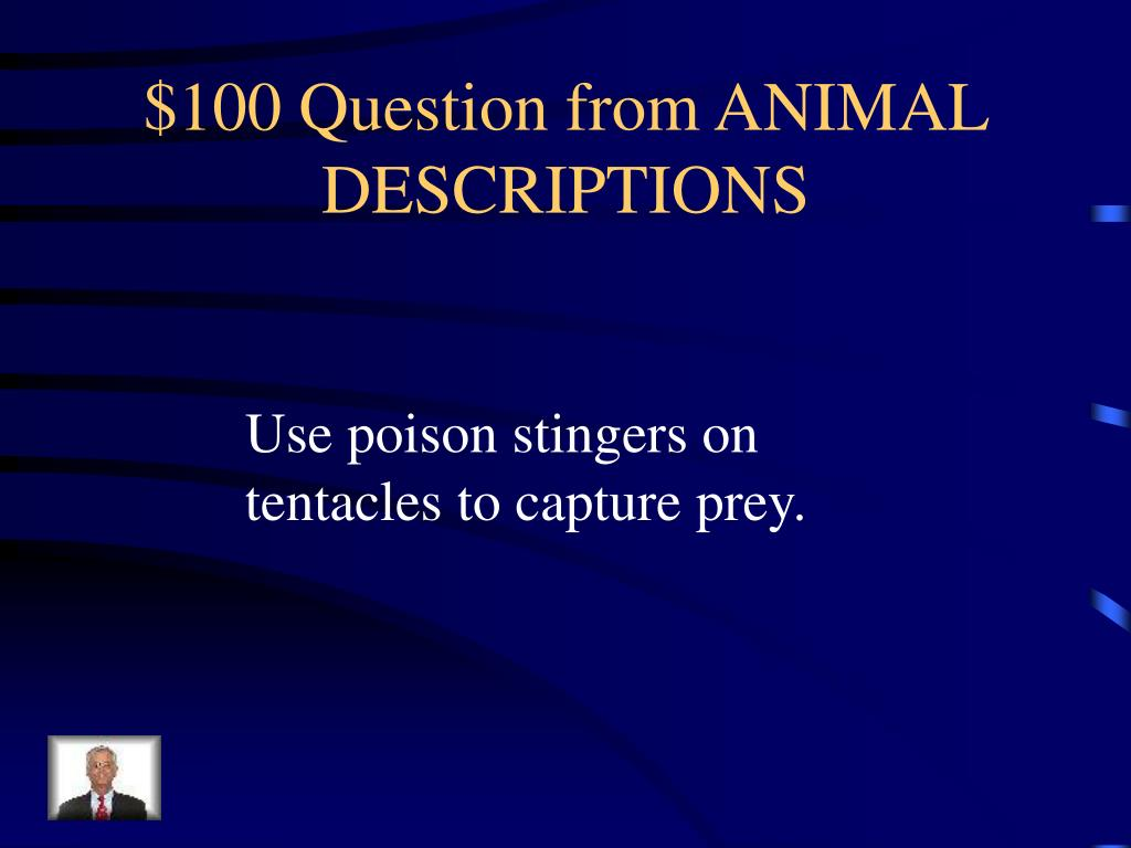 $100 Question from ANIMAL DESCRIPTIONS