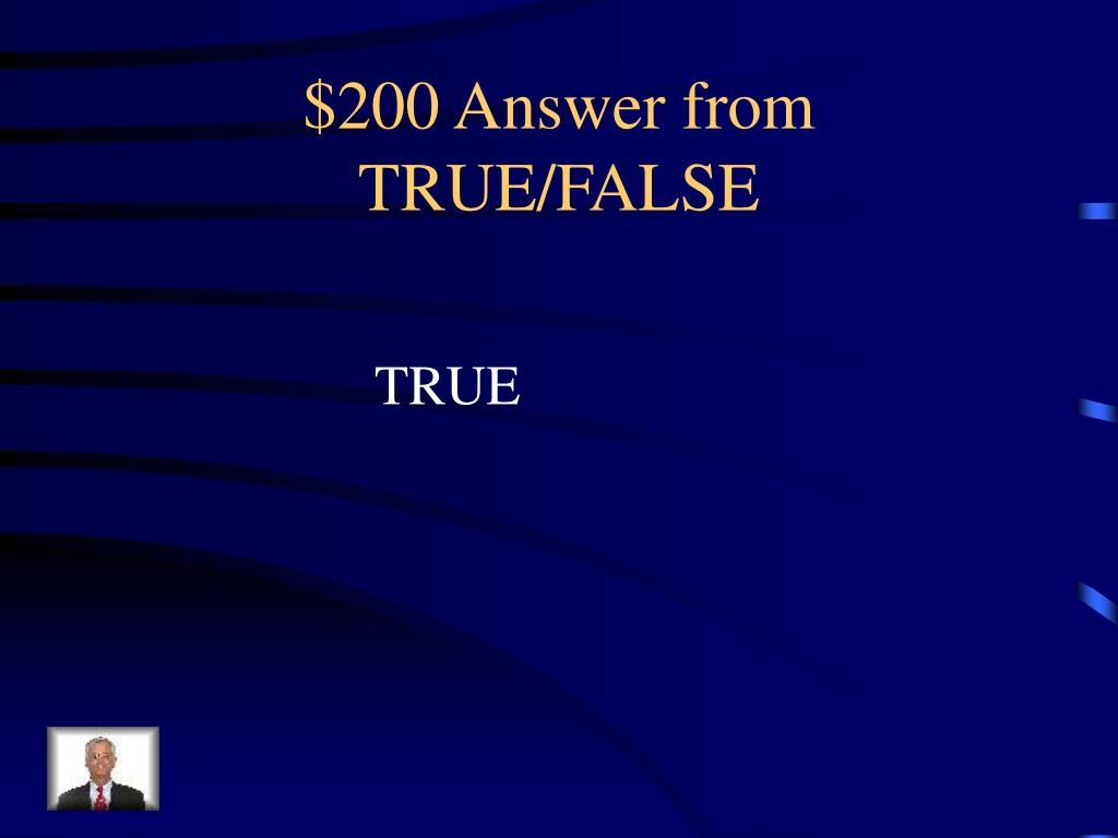 $200 Answer from TRUE/FALSE