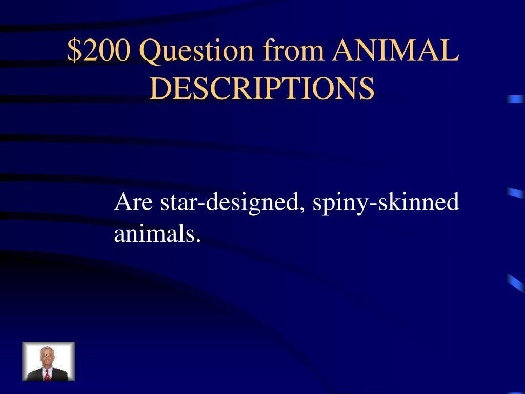 $200 Question from ANIMAL DESCRIPTIONS