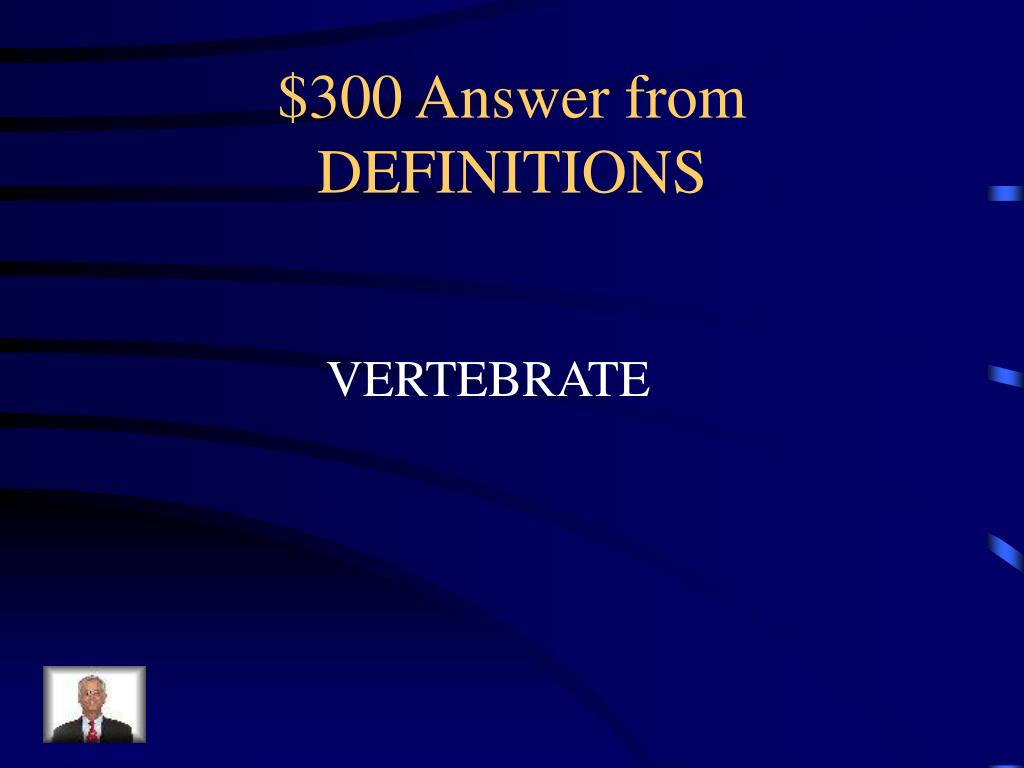 $300 Answer from DEFINITIONS