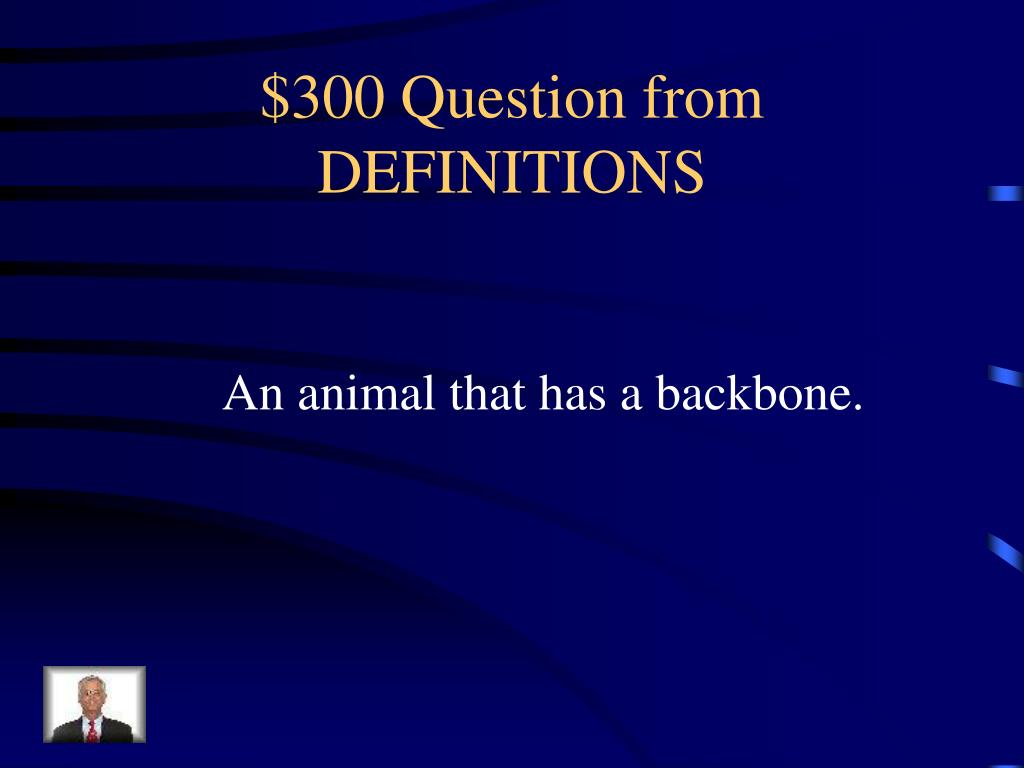 $300 Question from DEFINITIONS