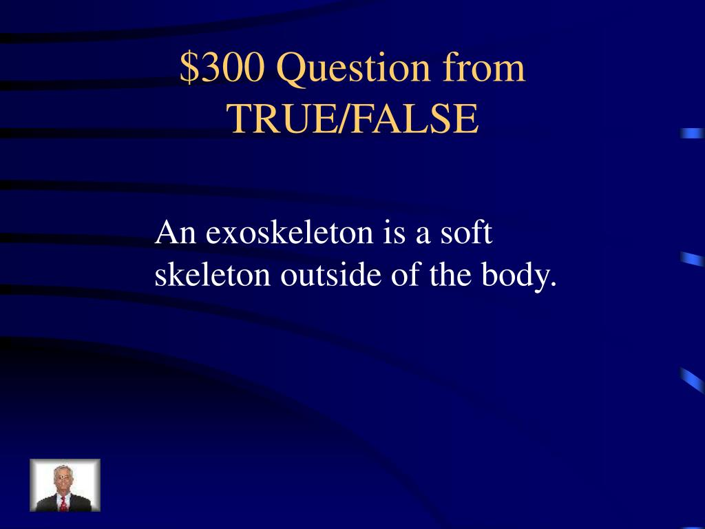 $300 Question from TRUE/FALSE