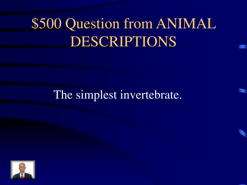 $500 Question from ANIMAL DESCRIPTIONS