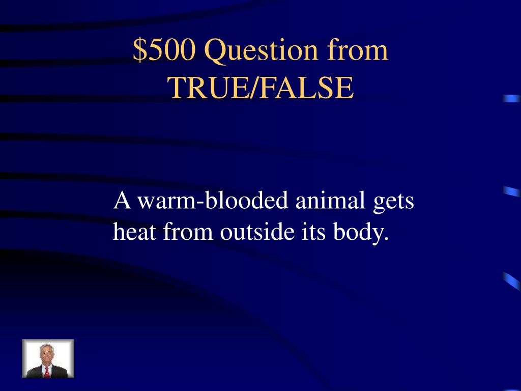 $500 Question from TRUE/FALSE