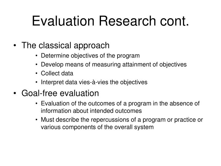 Evaluation Research cont.