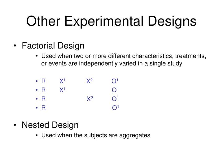 Other Experimental Designs