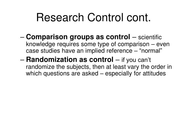 Research Control cont.