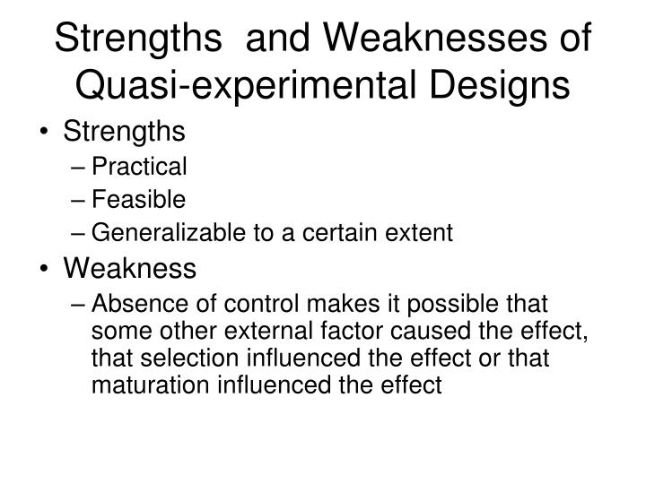 Strengths  and Weaknesses of Quasi-experimental Designs