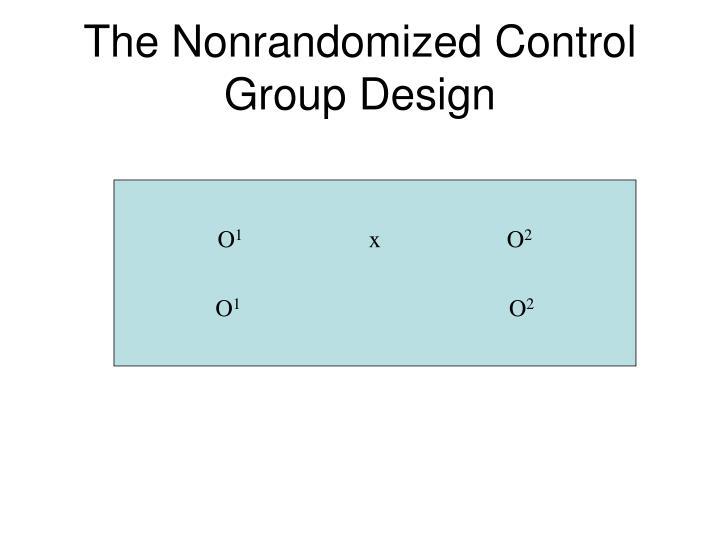 The Nonrandomized Control Group Design