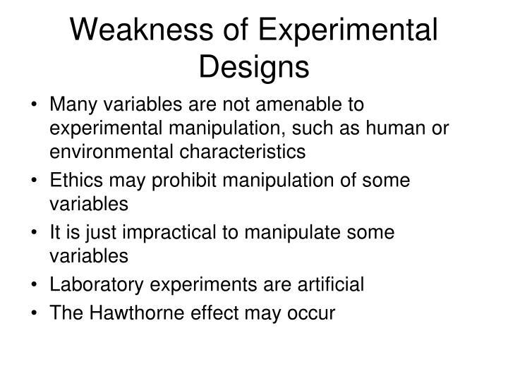 Weakness of Experimental Designs