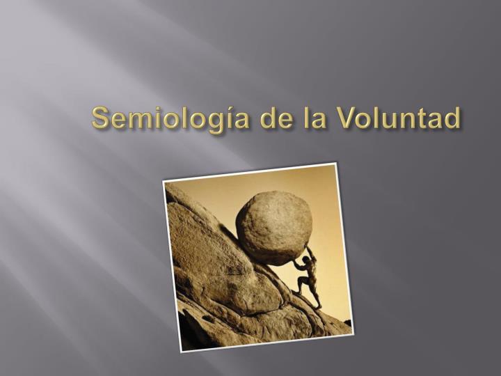 Semiología de la Voluntad