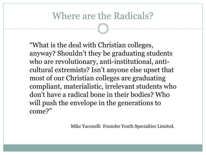 Where are the Radicals?