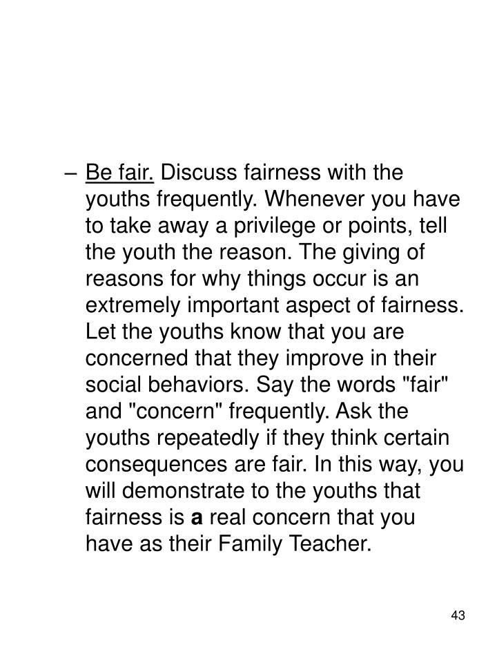 Be fair.