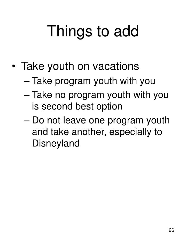 Things to add