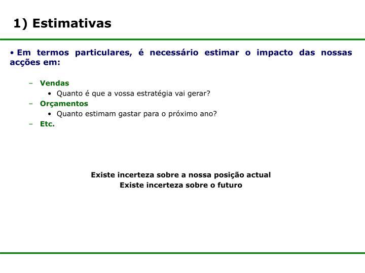1) Estimativas