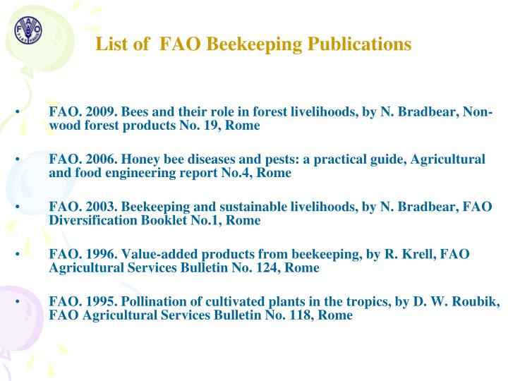 FAO. 2009. Bees and their role in forest livelihoods, by N. Bradbear, Non-wood forest products No. 19, Rome