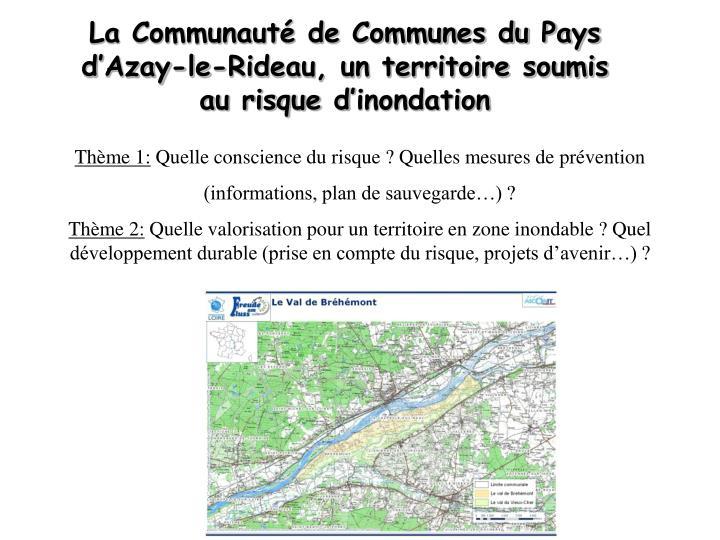 La Communaut de Communes du Pays dAzay-le-Rideau, un territoire soumis             au risque dinondation