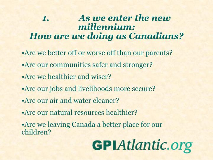 1 as we enter the new millennium how are we doing as canadians