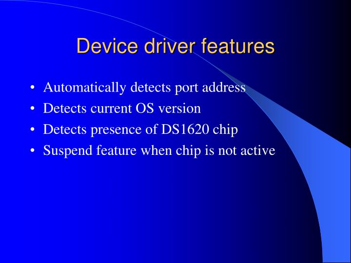 Device driver features