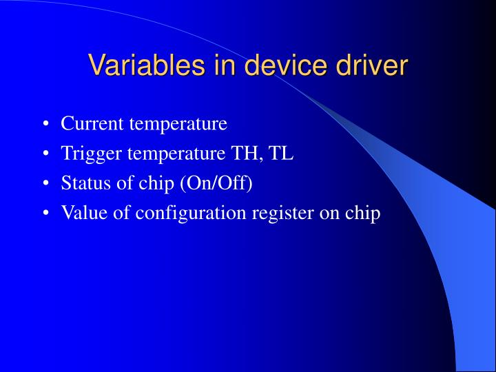 Variables in device driver