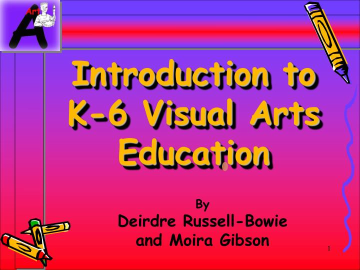 introduction to k 6 visual arts education