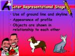 later representational stage