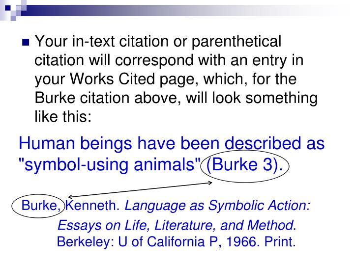 "Human beings have been described as ""symbol-using animals"" (Burke 3)."