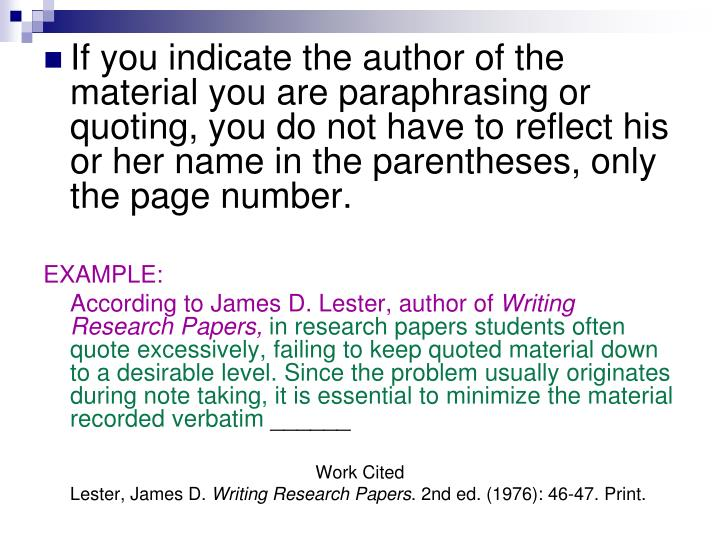 If you indicate the author of the material you are paraphrasing or quoting, you do not have to reflect his or her name in the parentheses, only the page number.