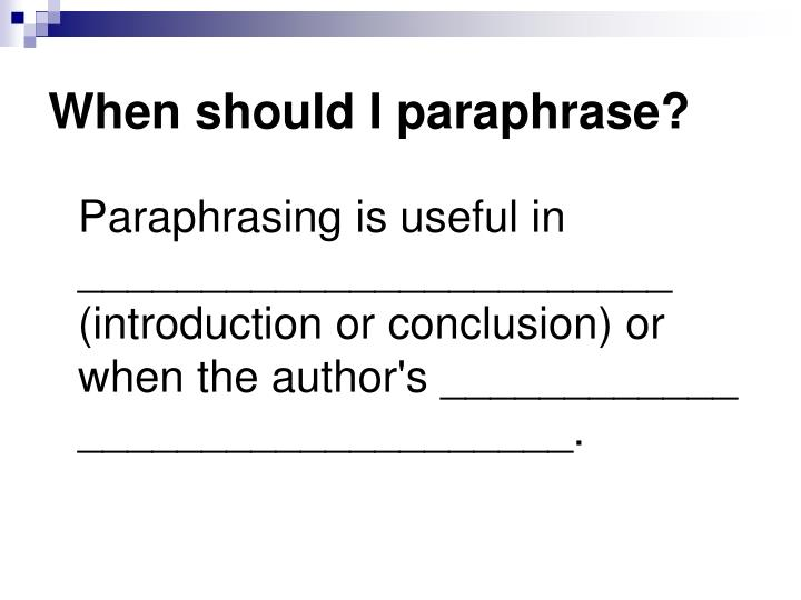 When should I paraphrase?