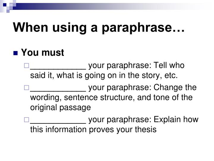 When using a paraphrase…