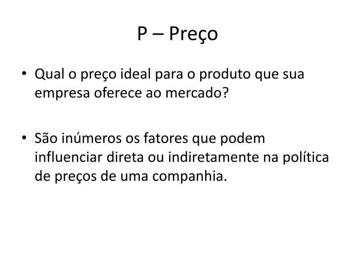 P – Preço
